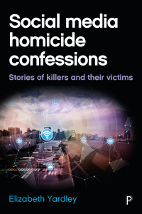 Social media homicide confessions – stories of killing in digital culture